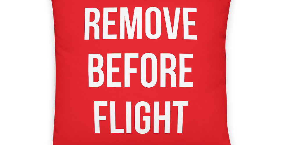 REMOVE BEFORE FLIGHT Basic Pillow