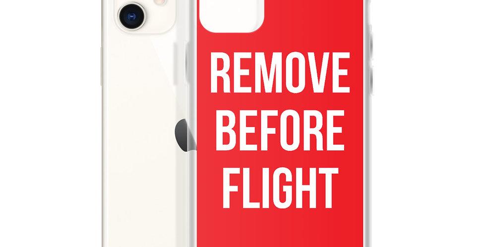 REMOVE BEFORE FLIGHT iPhone Case