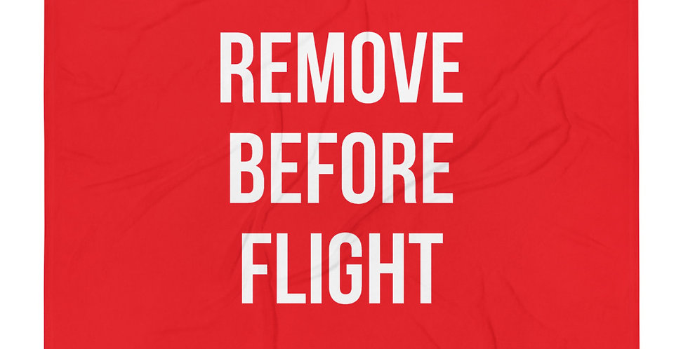 REMOVE BEFORE FLIGHT Throw Blanket