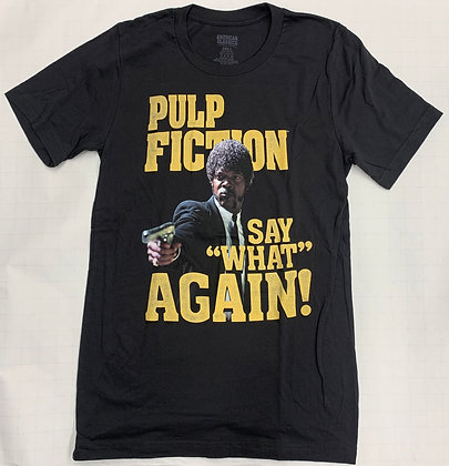 """PULP FICTION SAY """"WHAT"""" AGAIN"""
