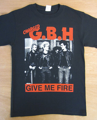 "GBH"" Give Me Fire T-Shirt"