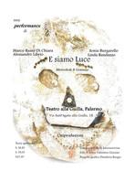 """photo Valentina Glorioso #lindarandazzo Performer Stage and costume designer for """"E siamo Luce"""" by Marco Russo di Chiara's performance of clear, Sonia Burgarello, Alessandro Librio, Linda Randazzo, edited by: Antonio Presti Foundation, rite of light, Teatro alla Guilla Palermo 2014"""
