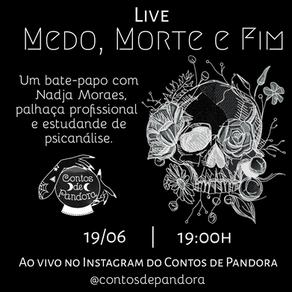 LIVE: Medo, Morte e Fim