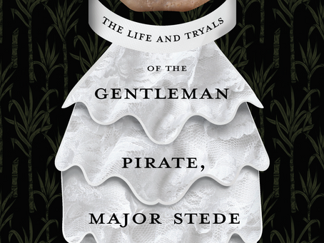 Mad, Bad & a Total Gent: the Demons of the Pirate Stede Bonnet