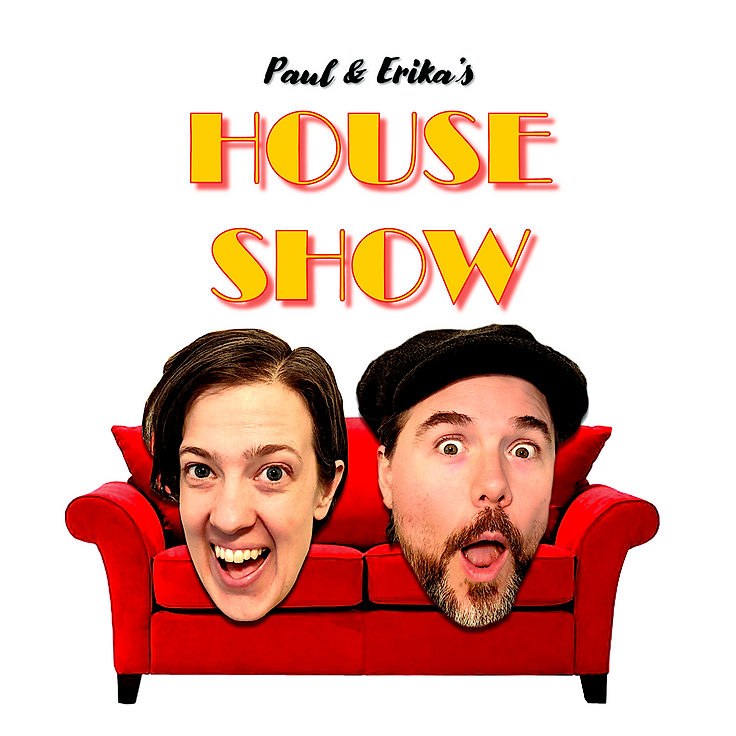 SQUARE Paul and Erikas HOUSE SHOW image.