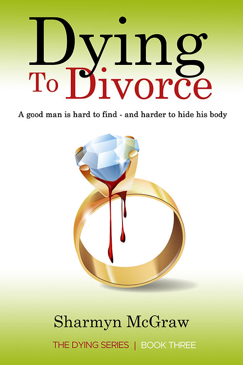 Dying to Divorce-Coming 2021