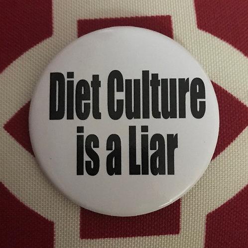 Diet Culture is a Liar Pin