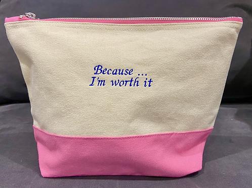 'Because... I'm worth it' Make-Up/Wash Bag (Medium)
