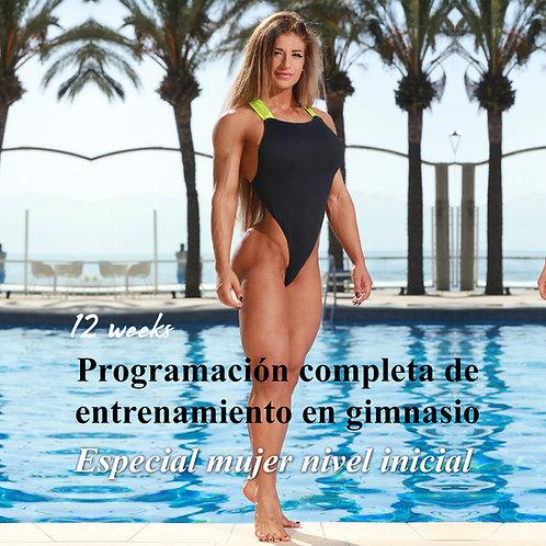 Mujer nivel inicial · Programación completa de entrenamiento en gimnasio