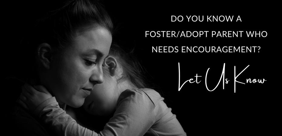 Foster/Adopt Parents Need Encouragement