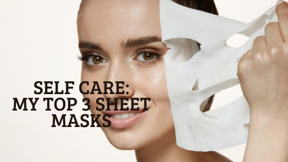 SELF CARE: 3 OF THE BEST SHEET MASKS