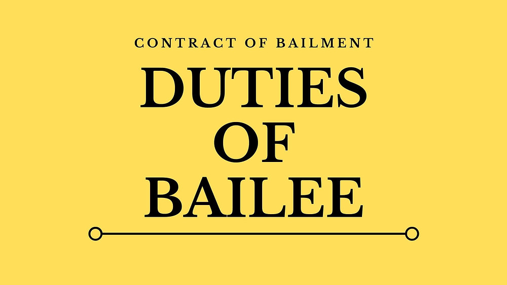 Duties of Bailee