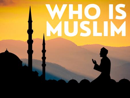 Who Is Muslim | Muslim Law