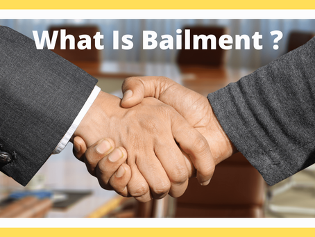 What Is Contract Of Bailment And Who Are Bailee And Bailor?