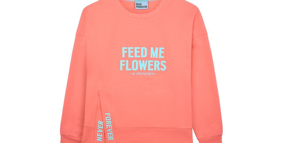 "Dear Freedom coral sweatshirt ""Feed me flowers"""