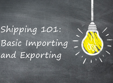 Shipping 101: Basic Importing and Exporting - Tips for New Importers and Exporters