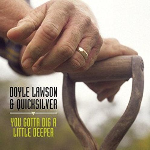 You Gotta Dig A Little Deeper
