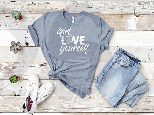 Girl, Love Yourself