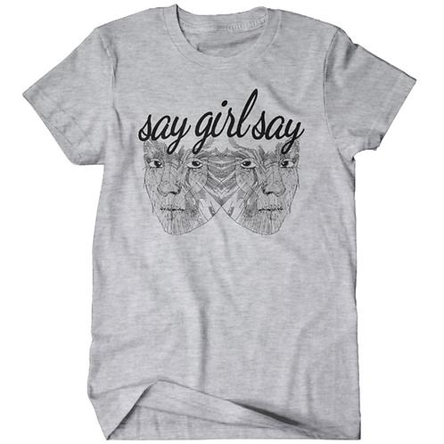 Say Girl Say Black on Ash Grey T-shirt