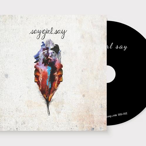 Say Girl Say - CD