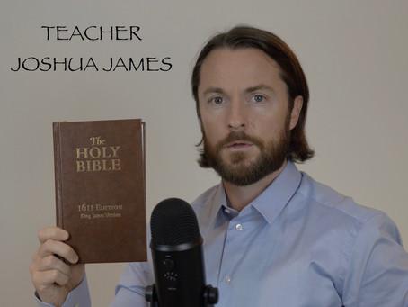 TEACHER JOSHUA JAMES, 1611 KJV BIBLE TEACHER