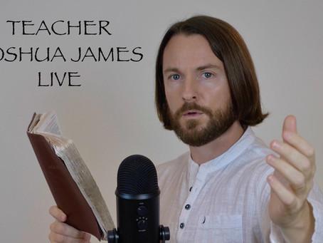 TEACHER JOSHUA JAMES LIVE BIBLE TEACHING!