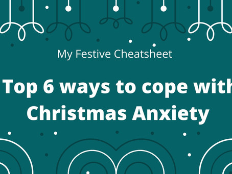 Top six ways to cope with Christmas Anxiety
