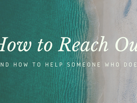 How to reach out, and how to support someone who does