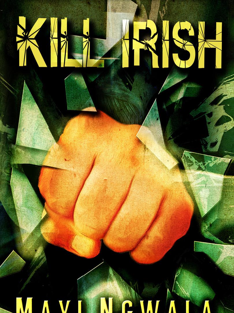 Kill Irish - Mayi Ngwala