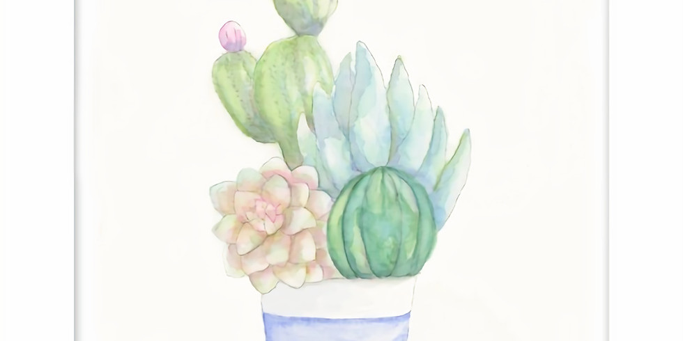 Cactus Arrangement-Beginners Watercolor Class