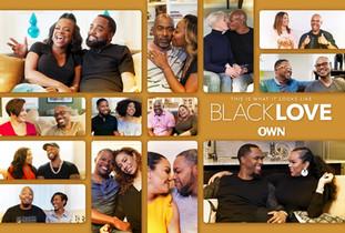 OWN'S POPULAR DOCU-SERIES 'BLACK LOVE' RETURNS FOR SEASON 3SATURDAY, AUGUST 10 AT 9P M