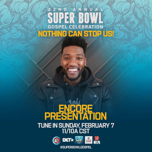 WATCH THE ENCORE PRESENTATION OF  THE 22ND ANNUAL SUPER BOWL GOSPEL CELEBRATION THIS MORNING AT 11/1