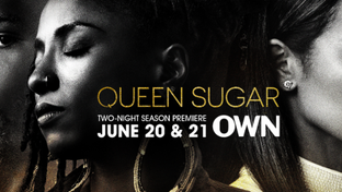 """QUEEN SUGAR"" SEASON TWO DEBUTS WITH TWO-NIGHT PREMIERE EVENTTUESDAY, JUNE 20 AND WEDNESDA"