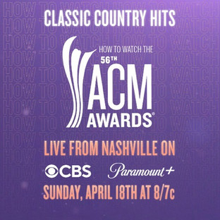 """FULL LINE-UP OF PERFORMERS AND PRESENTERS ANNOUNCED FOR THE """"56TH ACADEMY OF COUNTRY MUSIC AWARDS™"""""""