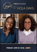 'OWN SPOTLIGHT: VIOLA DAVIS' PREMIERES FRIDAY, APRIL 16 ON OWN