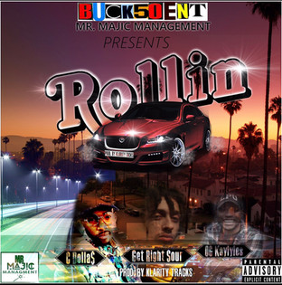 New Release!BUCK50ENT PRESENTS: ROLLIN (*newsingle) ft. Getrightsour officialcdolla, OG_kaylyles