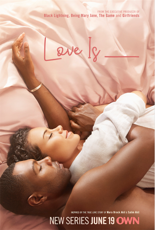 """OWN ANNOUNCES PREMIERE DATE FOR NEW ROMANTIC DRAMA """"LOVE IS__"""" DEBUTING TUESDAY, JUNE 19 A"""