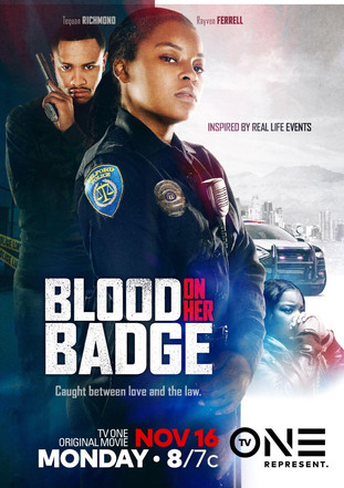 TV ONE PREMIERES NEW TRUE CRIME  DRAMA BLOOD ON HER BADGE NEXT   MONDAY, NOVEMBER 16, 2020 AT 8 P.M