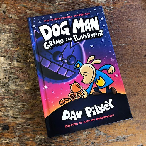 Dog Man: Grime and Punishment | Dav Pilkey
