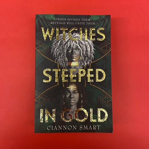 Witches Steeped in Gold | Ciannon Smart