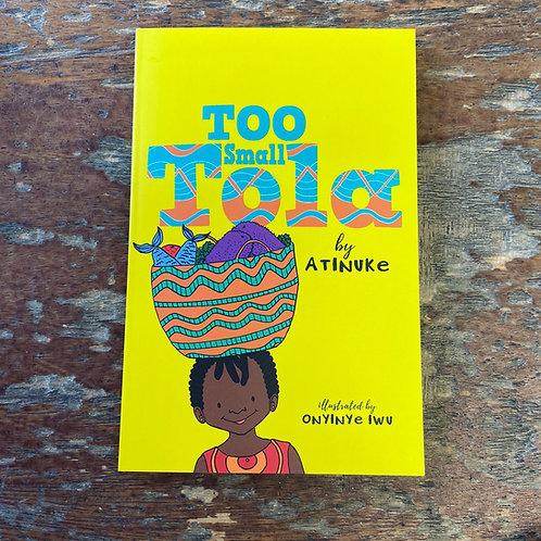 Too Small Tola   Atinuke