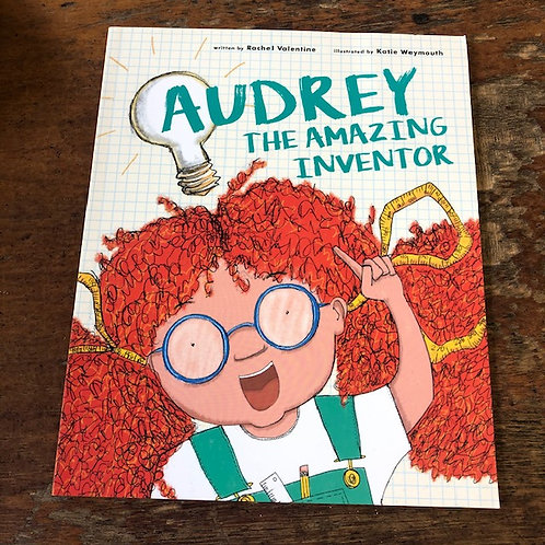 Audrey the Amazing Inventor | Rachel Valentine and Katie Weymouth