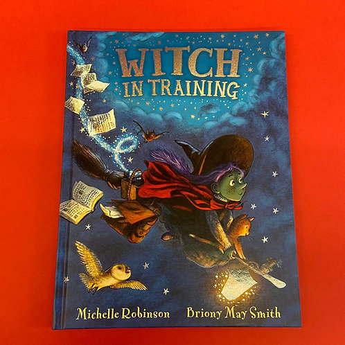 Witch in Training | Michelle Robinson and Briony May Smith