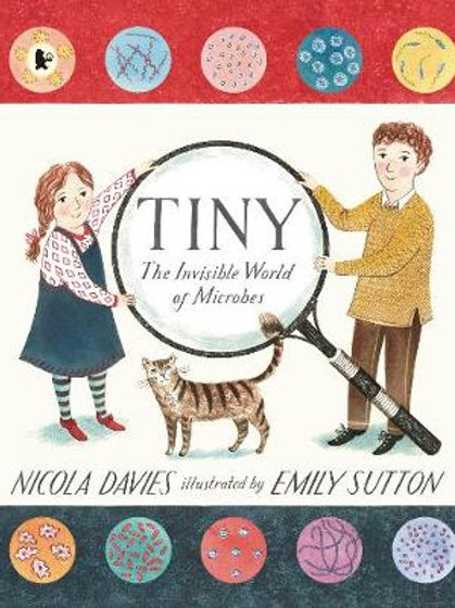 Tiny: The Invisible World of Microbes | Nicola Davies & Emily Sutton