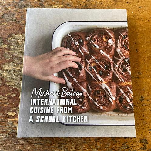 International Cuisine From A School Kitchen   Michael Batoux