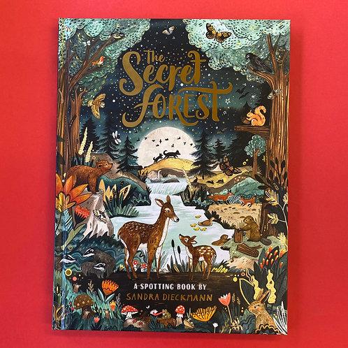 The Secret Forest: A Spotting Book   Sarah Dieckmann