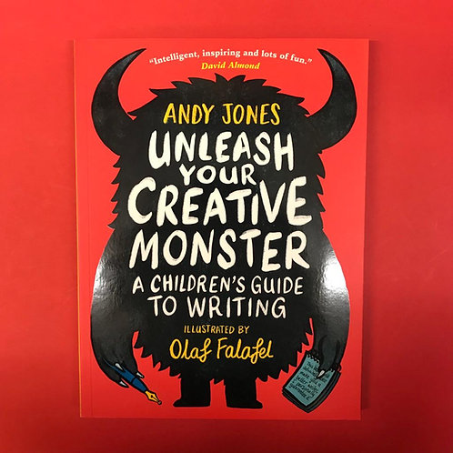 Unleash your creative monster, A children's guide to Writing | Andy Jones