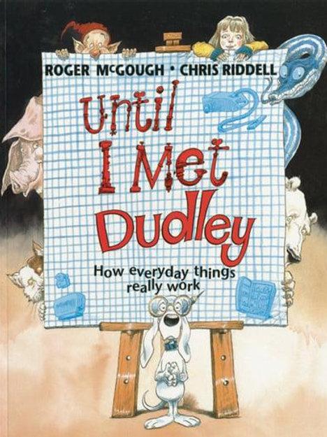 Until I Met Dudley   Roger McGough and Chris Riddell