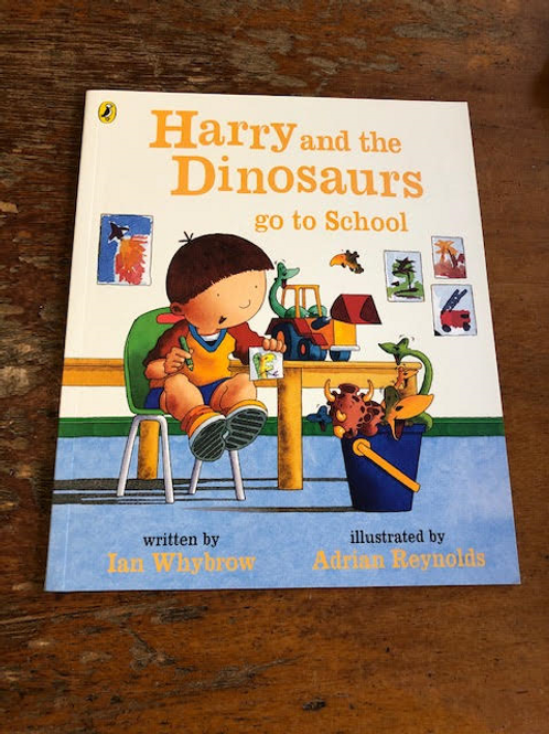 Harry and the Dinosaurs go to School | Ian Whybrow and Adrian Reynolds