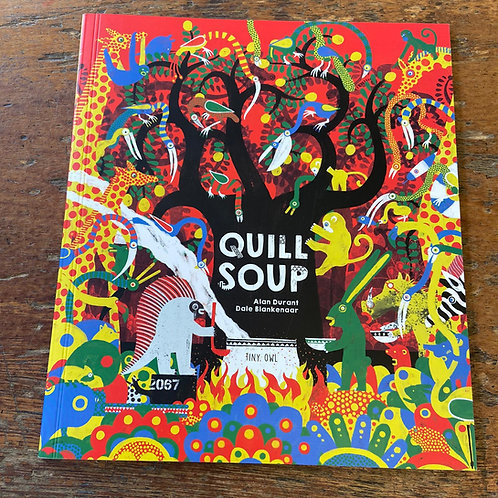 Quill Soup | Alan Durant and Dale Blankenaar